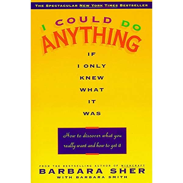 a simple yellow cover without illustrations of Barbara Sher book titled I could do anything if only I knew what it was